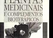 Plantas medicinais e complementos bioterápicos