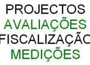 Projectos - avaliaÇÕes - fiscalizaÇÃo - mediÇÕes - aos melhores preços!