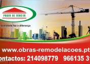 Obras e remodelações,isolamentos,impermeabilização,caixilharias,pladur,fachadas